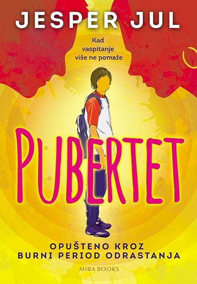 Jesper Juul - Pubertet: Kad vaspitanje više ne pomaže